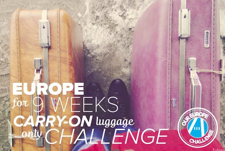 """Our """"Carry-On Bag Only"""" 9 Week Europe Challenge"""