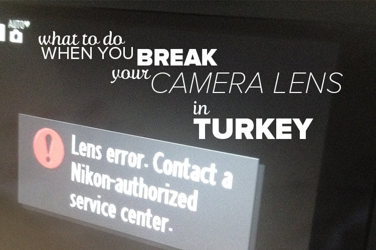 What to do when you break your camera lens in Turkey