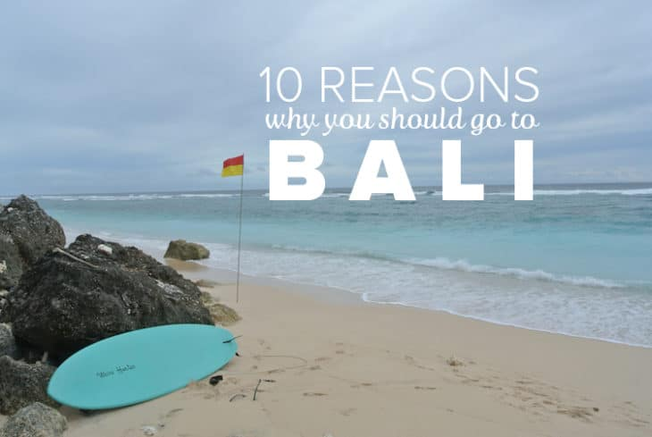 Why You Should Go To Bali