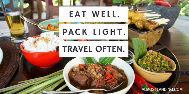 Eat Well, Pack Light, Travel Often
