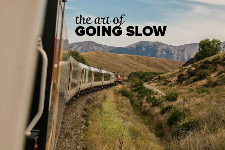 The Art Of Going Slow