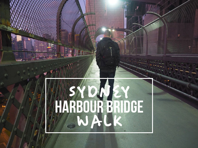Sydney Harbour Bridge Walk: This Bridge Was Made For Walking