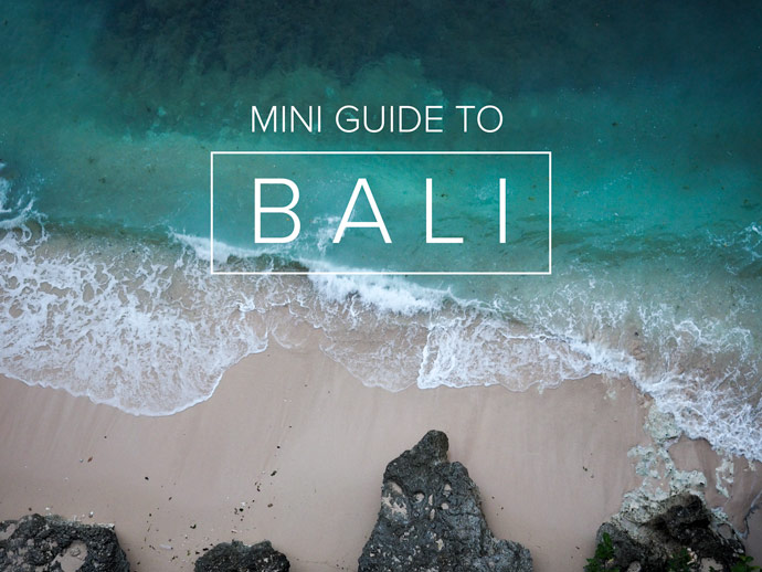 Mini Guide To Bali