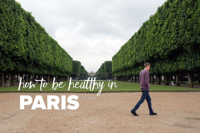 How To Be Healthy In Paris