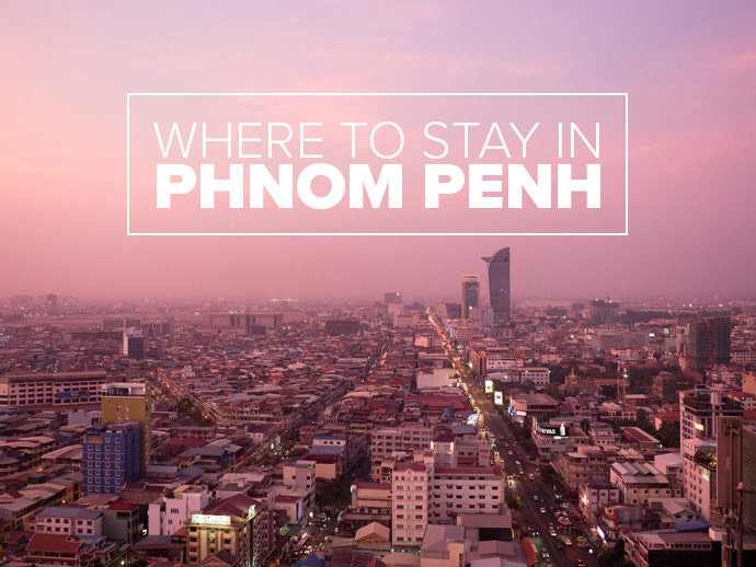 Where To Stay In Phnom Penh Cambodia: Our Phnom Penh Accommodation Guide